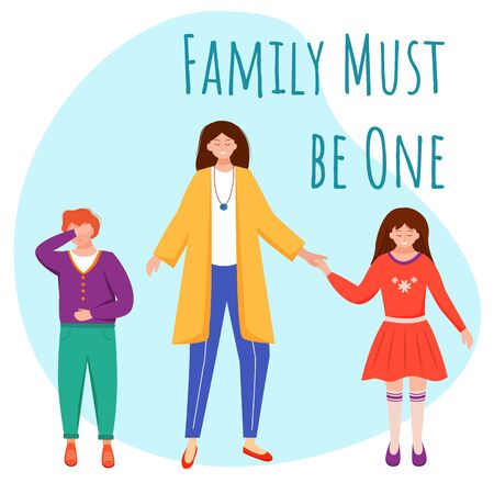 Family must be one flat poster vector template. Mother and her kids isolated cartoon characters on blue. Mum unites children. Single parent raising teens. Banner design layout with text Stock Illustratie