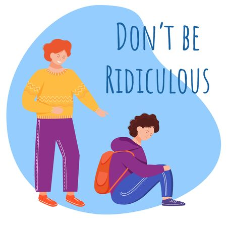 Dont be ridiculous flat poster vector template. School mockery problem isolated cartoon characters on yellow. Aggressive behaviour. Victim of abuse. Banner design layout with text