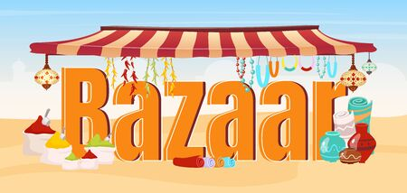Bazaar word concepts flat color vector banner. Oriental marketplace with spices, souvenirs. Arabic, asian fair, outdoor market for tourist. Cartoon typography. Istanbul, Egypt trade tent illustration