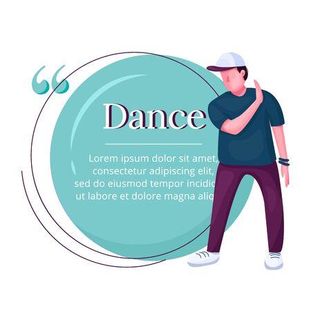 Contempt dancer flat color vector character quote. Modern street dance, break dance teenage male performer. Citation blank frame template. Speech bubble. Quotation empty text box design Vecteurs