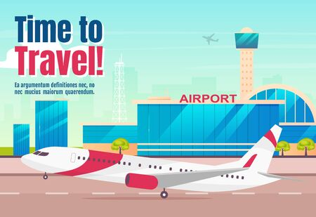 Time to travel banner flat vector template. Airline company horizontal poster word concepts design. Commercial airplane, jetliner cartoon illustration with typography. Airport on background
