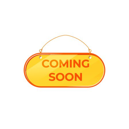 Coming soon yellow vector board sign illustration. Shop announcement signboard design with typography. Hanging tag isolated object on white background. Upcoming release advertising storefront sign