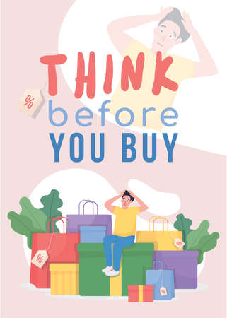 Think before you buy poster flat vector template. Shocked buyer. Stressed shopper. Shopping addiction. Brochure, booklet one page concept design with cartoon character. Shopaholism flyer, leaflet