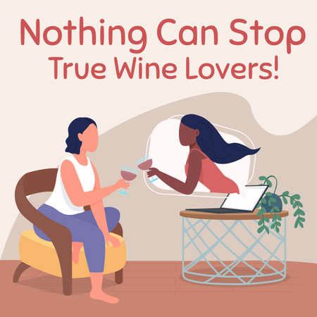 Online meeting social media post mockup. Nothing can stop true wine lover phrase. Web banner design template. Friends booster, content layout with inscription. Poster, print ads and flat illustration