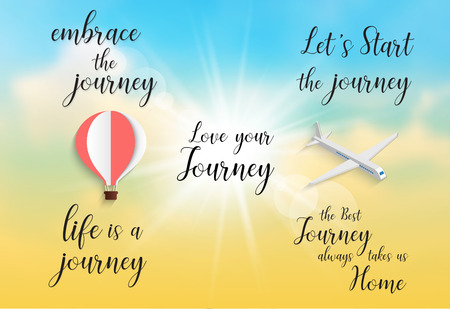 Inspirational quote -embrace the journey.life is a journey.Lets Start the journey.the best journey always takes us home.love your journey. Handwritten modern calligraphy poster on the sky background