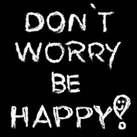 be: Be happy slogan black and white Stock Photo