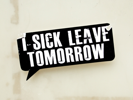 days gone by: I SICK LEAVE TOMORROW sticker on roadside
