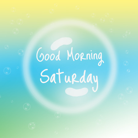 good weather: Good Morning Saturday with bubbles and blur background. Stock Photo