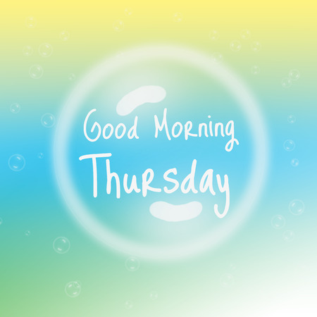 Good Morning Thursday with bubbles and blur background. photo