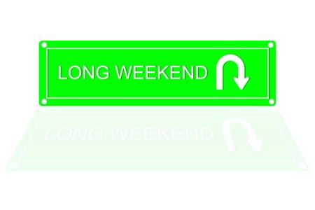 long weekend: Long weekend U turn road sign style