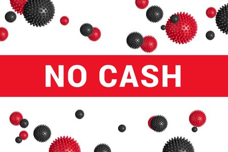 Bright red headline with inscription NO CASH on white with abstract Covid-19 virus strain mode. Do not use cash as prevention of spread of coronavirus Covid-19 Banco de Imagens