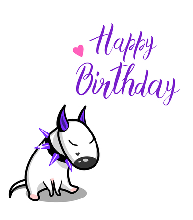 Cute vector cartoon dog. White Bull Terrier and Happy Birthday lettering