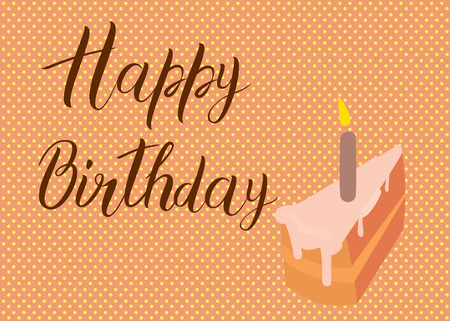 Happy Birthday calligraphy letters with piece of cake. Bright postcard. Festive typography vector design for greeting cards.