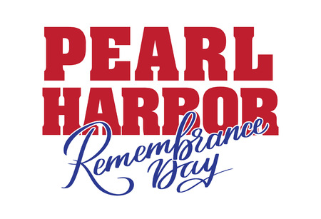 Pearl Harbor Remembrance day - hand-written text, words, typography, calligraphy, lettering. Vector red and blue writing isolated on white for title, headline,  banner, flyer, poster, Illustration