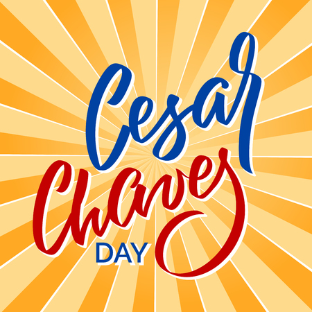 Cesar Chaves day - vector typography, calligraphy, lettering, hand-writing. Composition on sun background. For banner, label, tag, poster, wallpaper, flyer, invitation, cutout template.