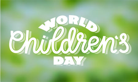 World children's day - text in hand-lettering style. Vector illustration, typography. White light writing on green blurred background. For banner, poster, greeting card. Standard-Bild - 123855265