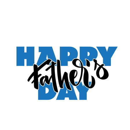 Hand drawn word. Brush pen lettering with phrase happy fathers day. Illustration