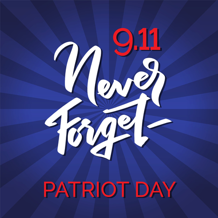 9-11 Patriot Day background with lettering. USA Patriot Day retro banner. September 11, 2001. We will never forget you. Vector design template.
