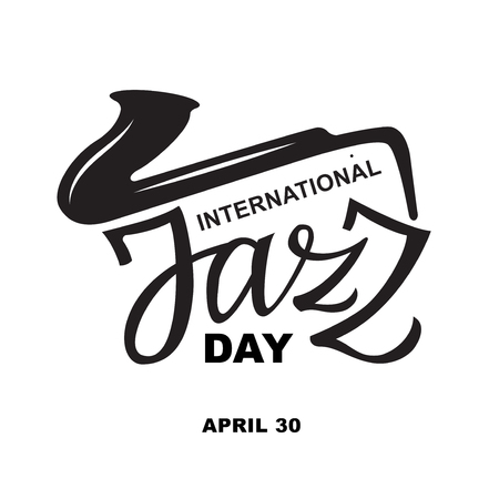 International Jazz day - april 30 text - typography, lettering, calligraphy in one color. Black and white writing on Jazz day, for card, poster, flyer, banner, wallpaper, invitation.