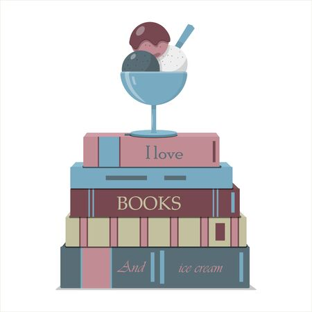 A vertical stack of books and a bowl of ice cream balls. Lettering on books I love books and ice cream. Vector flat illustration in nice pastel colors. Books and sweets for recreation, summer, vacation, weekend and joy. Ads for bookstores and ice cream. Books for teaching children and students on holidays or holidays. Ilustração