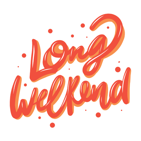Long Weekend. Hand drawn vector lettering isolated on background. Stock fotó