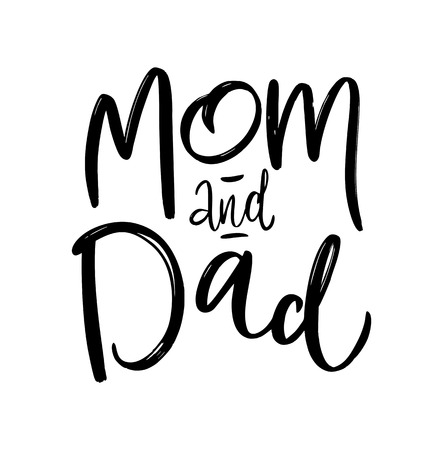 Mom and dad phrase. Black ink illustration. Modern brush calligraphy. Isolated on white background.