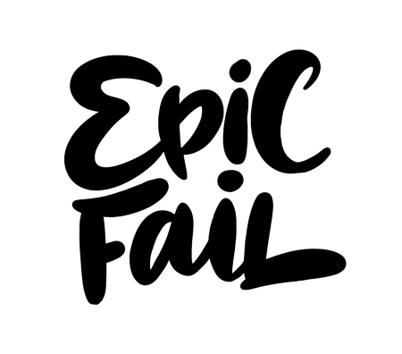 Epic fail tag. Modern brush lettering. Vector illustration. Isolated on white background.