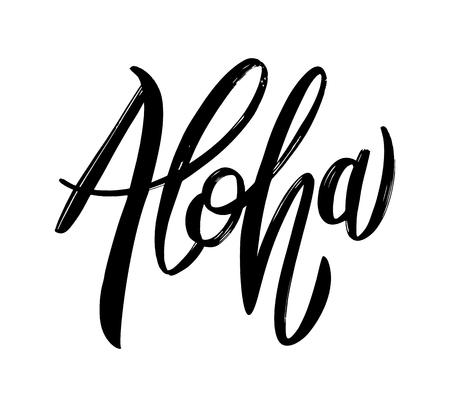 Aloha. Brush calligraphy. Black Ink vector illustration isolated on white background. Desing for invitations, greeting cards, quotes.
