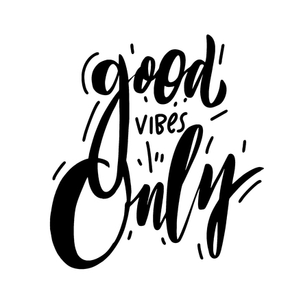 Good Vibes Only. Modern calligraphy black ink isolated on white background. Lettering template for banner, flyer or gift card. Illustration