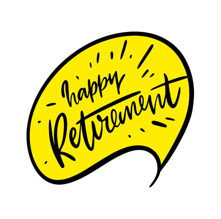 Happy Retirement. Greeting banner poster calligraphy Hand drawn vector lettering. Modern brush calligraphy isolated on white background. Foto de archivo - 113033460