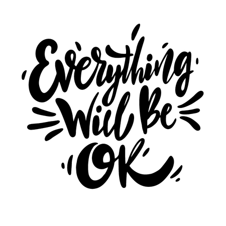 Everything Will Be Ok phrase hand drawn vector lettering. Vector illustration isolated on white background. Ilustrace