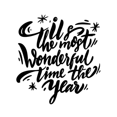 Its the most wonderful time the year phrase hand written lettering. Design for greeting card, poster, photo overlay. Isolated on white background. Vector illustration.