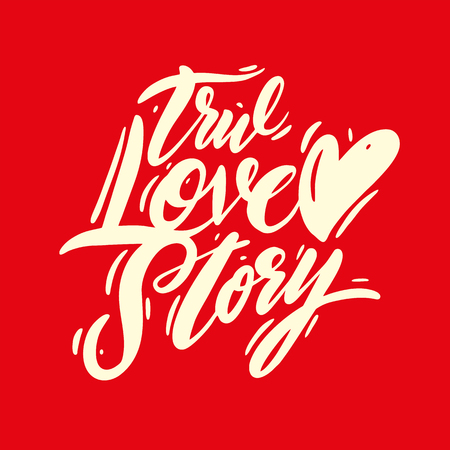 True love story phrase handwritten vector lettering. Vector illustration of Valentine Greeting Card with heart. Black ink isolated on red background. Illustration
