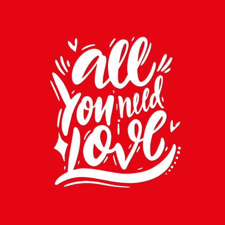 All You Need is Love inscription Monochrome phrase Handwritten vector lettering. Motivational typography for romantic card and valentine day. Isolated on red background.