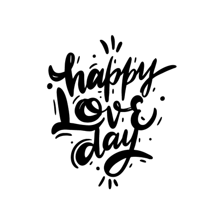 Happy Love day. love Invitation card Valentines day. Hand drawn vector lettering. Isolated on white background. Vector illustration.