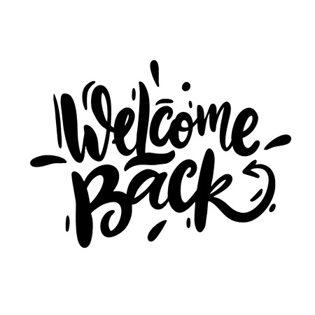 Welcome Back vector lettering. Hand drawn modern calligraphy brush. Lettering black ink isolated on white background.