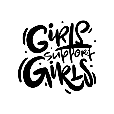 Girls support girls. Feminism slogan with hand drawn vector lettering. Isolated on white background.