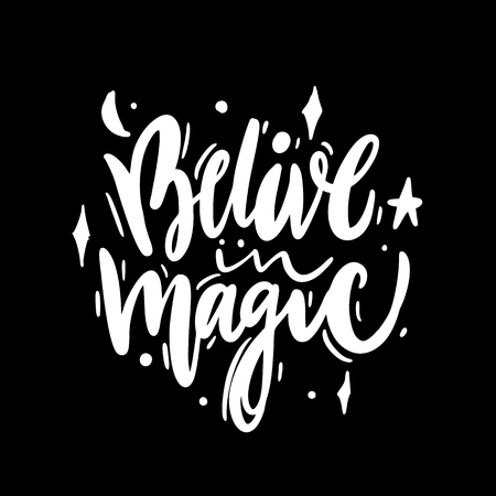 Belive in Magic hand drawn vector lettering. Isolated on black background. Vector illustration. Motivation quote.