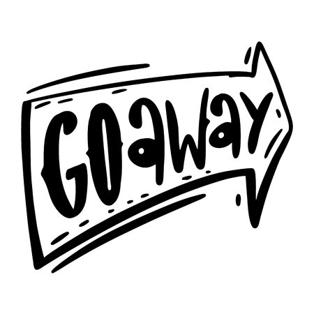 Go away phrase hand drawn vector lettering. Isolated on white background. Illustration