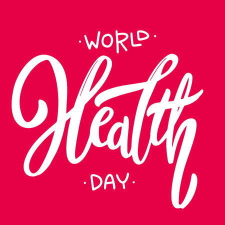 World Health Day vector lettering. Modern brush calligraphy. Vector illustration. Isolated on white background. EPS 8 Illustration