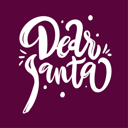 Dear Santa hand drawn vector lettering. Isolated on background. Vector illustration. Motivation quote. Illustration