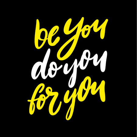 Be you Do you For you Quote vector lettering. Hand drawn illustration isolated on black background. Foto de archivo - 126078427