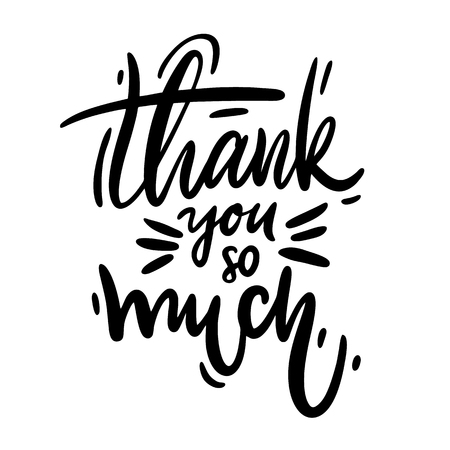 Thank you so much card. Hand drawn greetings lettering. Modern brush calligraphy. Isolated on white background.