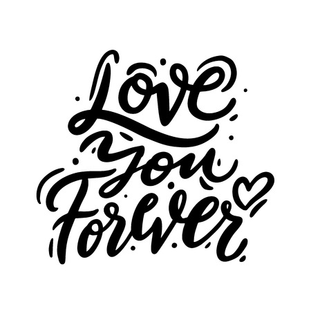 Love You Forever hand drawn vector lettering. Love romantic quote. Isolated on white background.