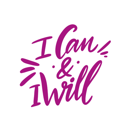 I can and i will. Hand drawn motivation lettering quote. Isolated on white bcakground. Ilustração