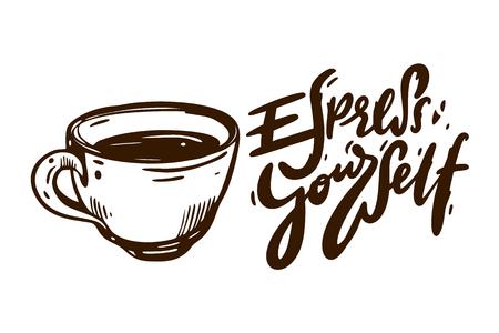 Espresso yourself logo hand drawn vector illustration and lettering. Vector illustration sketch. Isolated on white background.