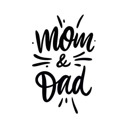 Mom and dad phrase. Hand drawn vector lettering. Illustration