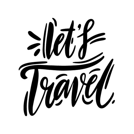 Let's Travel phrase hand drawn vector lettering. Black ink. Isolated on white background.