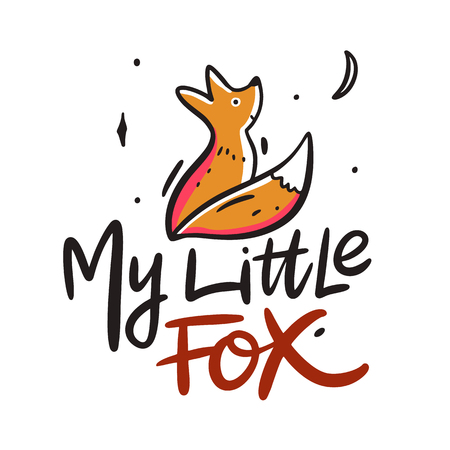 My Little Fox hand drawn vector illustration and lettering. Cartoon style isolated on white background. Illustration