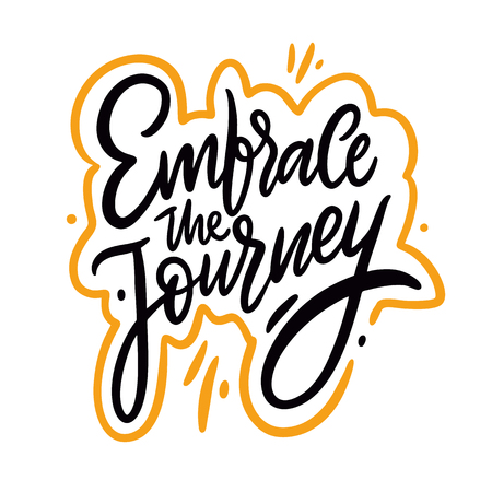 Embrace the journey hand drawn vector lettering. Positive quote. Isolated on white background. Stock Illustratie